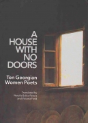 A House With No Doors (Ten Georgian Woman Poets)